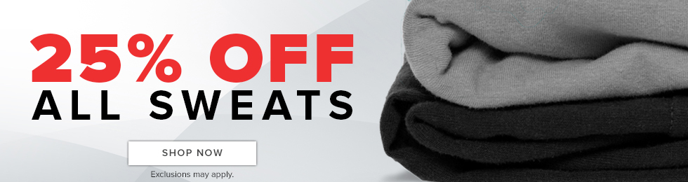 Picture of sweats. 25 percent off all sweats. Exclusions may apply. Click to shop now